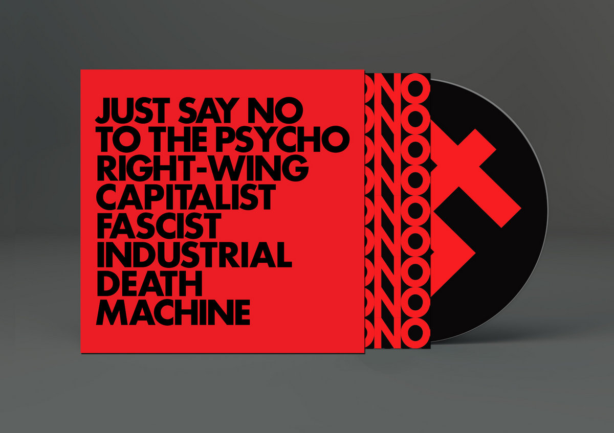 JUST SAY NO TO THE PSYCHO RIGHT-WING CAPITALIST FASCIST INDUSTRIAL