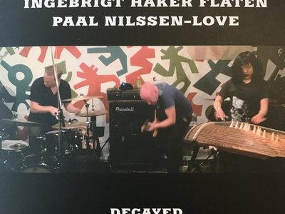 Decayed: Live! at Aketa No Mise – CD (ID-06) by Michiyo Yagi / Ingebrigt Håker Flaten / Paal Nilssen-Love main photo