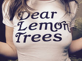 Dear Lemon Trees T-Shirt (Women's cut) photo