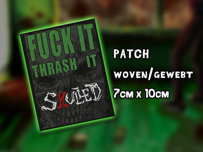 Patch  -  Fuck it, Thrash it main photo