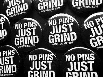 "Button ""No Pins Just Grind"" main photo"