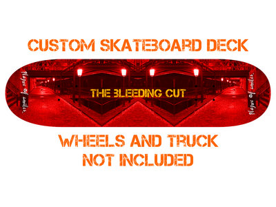A custom skateboard deck for The Bleeding Cut CD main photo