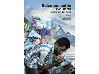 Book: Seismographic Sounds – Visions of a New World (Norient 015) main photo