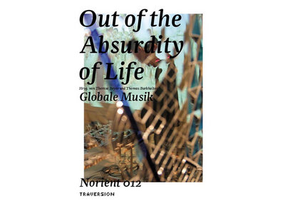 Book: Out of the Absurdity of Life (Norient 012) main photo