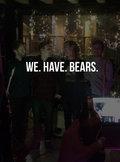 We. Have. Bears. image