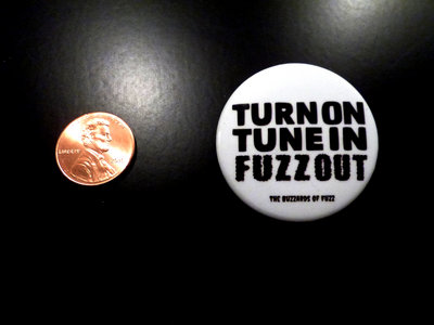 """The Buzzards of Fuzz """"Turn On, Tune In, Fuzz Out"""" Button Pin! main photo"""