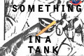 Something In A Tank image