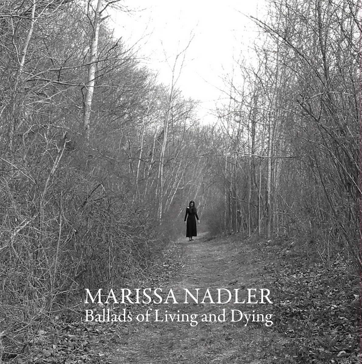 Ballads Of Living And Dying Marissa Nadler