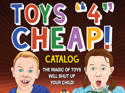Toys 4 Cheap: The Magic of Toys Will Shut Up Your Child (Signed) main photo