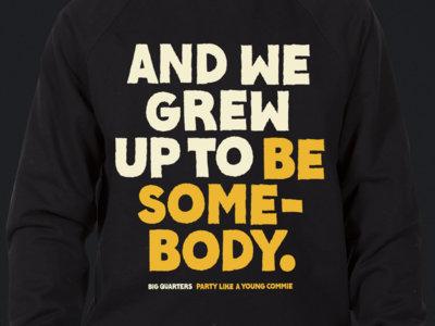 Be Somebody Crewneck Sweatshirt main photo
