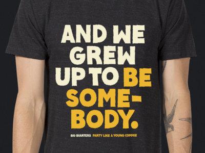 Be Somebody T-Shirt main photo