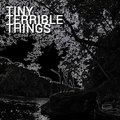 Tiny Terrible Things image