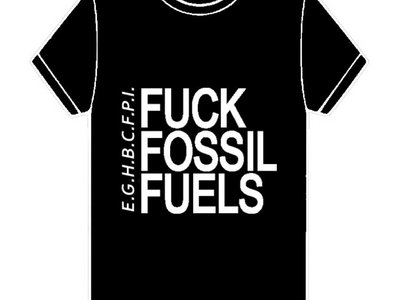 Fuck Fossil Fules (Misprint) T-Shirt main photo