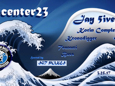 Epicenter23 : Sgt Pokes, Jay 5ive, Inyoka, Korin Complex, Kronodigger, Tsunami Bass main photo