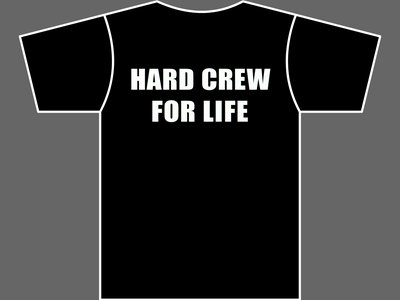 HARD CREW FOR LIFE - Unisex T-Shirt - Various Colours / Sizes main photo