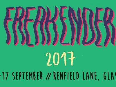 Early Bird Ticket - Freakender 2017 - 15-17 September - Renfield Lane main photo