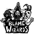 Blame The Wizards image