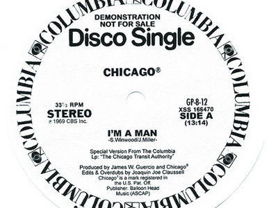 """Chicago - I'm a Man/ Beginnings -  12"""" Vinyl Release - SUPER LIMITED COPIES. main photo"""