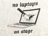"""""""No Laptops On Stage"""" T-Shirt photo"""