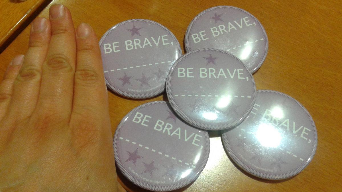 Be Brave,_____