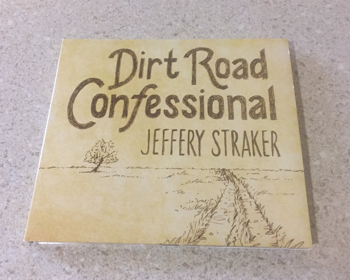 Dirt Road Confessional Jeffery Straker