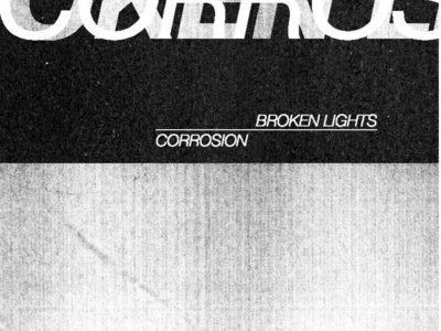Broken Lights / Corrosion Split tape main photo