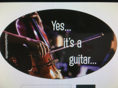"Sticker ""Yes it's a guitar"" for cello player main photo"