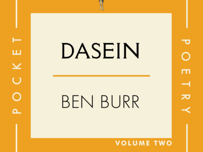 OUT NOW! BEN BURR'S Epic Poem, DASEIN is Volume Two of CTR Press' Pocket Poetry Series main photo