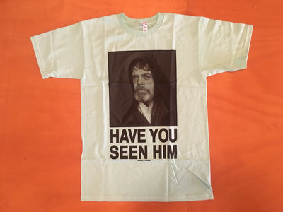 "Steele Wars ""Have You Seen Him"" celedon t-shirt (APPROX $19 AMERICAN) main photo"