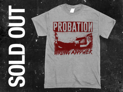 PROBATION - SHIRT WRONG ANSWER (PRINTED IN RED) main photo