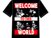 'Welcome To This World' shirt photo