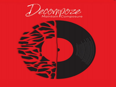 Decompoze: Maintain Composure - 12' Inch Limited Edition Custom Color Vinyl - Red w/ Black Splatter main photo