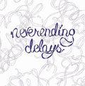 Neverending Delays image
