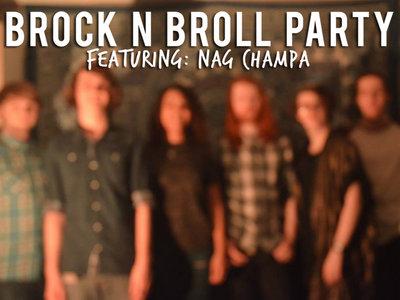 Brock N Broll Party: Nag Champa main photo