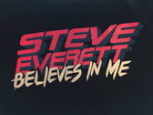 """Steve Everett Believes In Me"" T-Shirt photo"