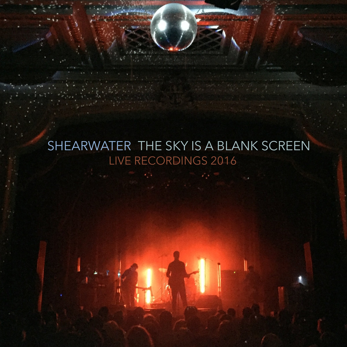 the sky is a blank screen live recordings 2016 shearwater