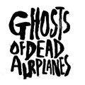 Ghosts of Dead Airplanes image