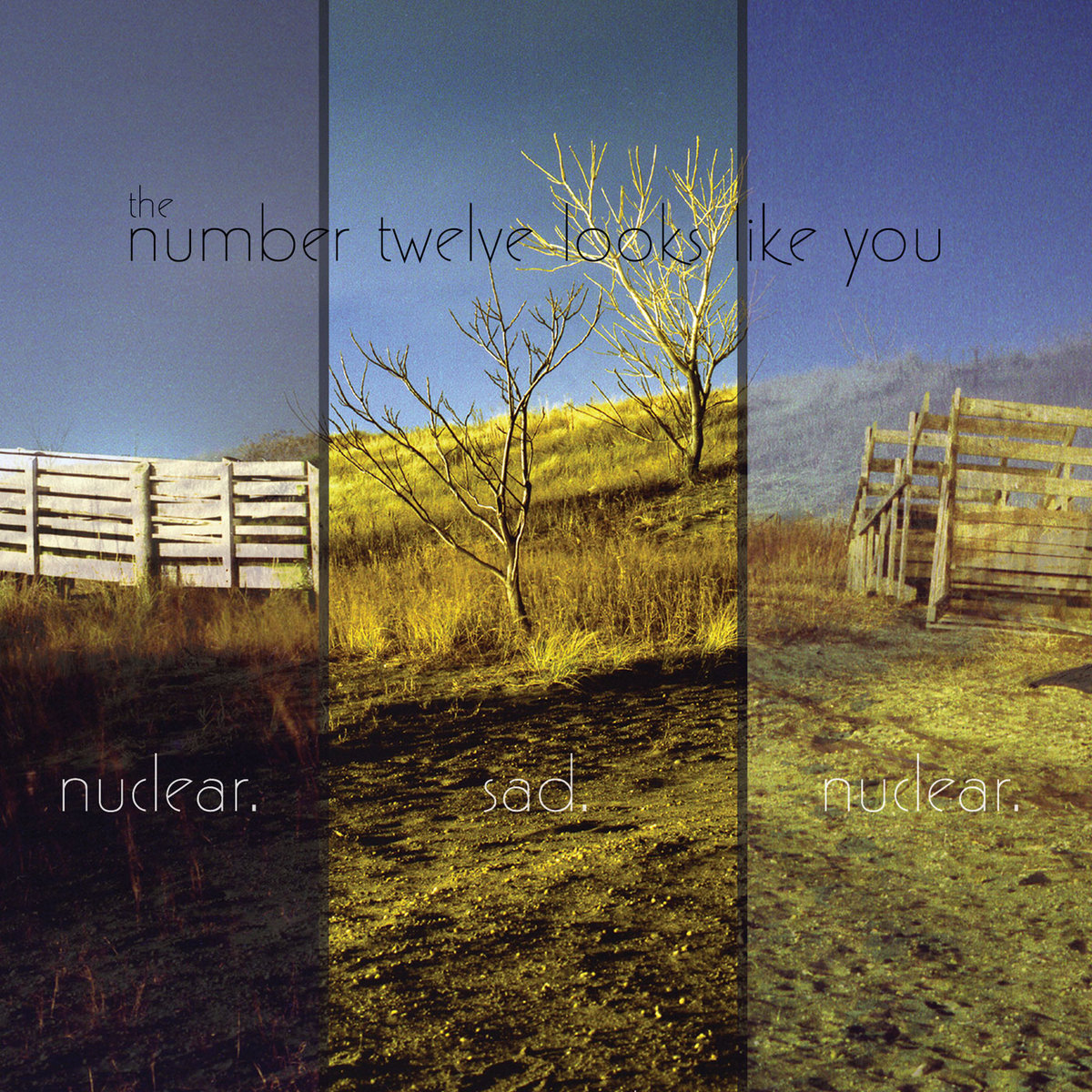 Nuclear  Sad  Nuclear  - The Number 12 Looks Like You