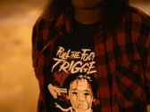 """Pull The Fuckin Trigger"" T-Shirt (Front and Sleeve) photo"
