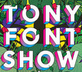 Tony Font Show image