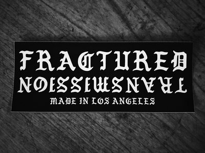 Fractured Transmission Made In Los Angeles Sticker main photo