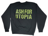 "Posthumous Blasphemer Black Sweatshirt ""Ash for Utopia"" Art/Slogan photo"