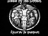 Loved by the Sinners, Killed by the Reverends Tee photo