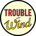 Trouble in the Wind image