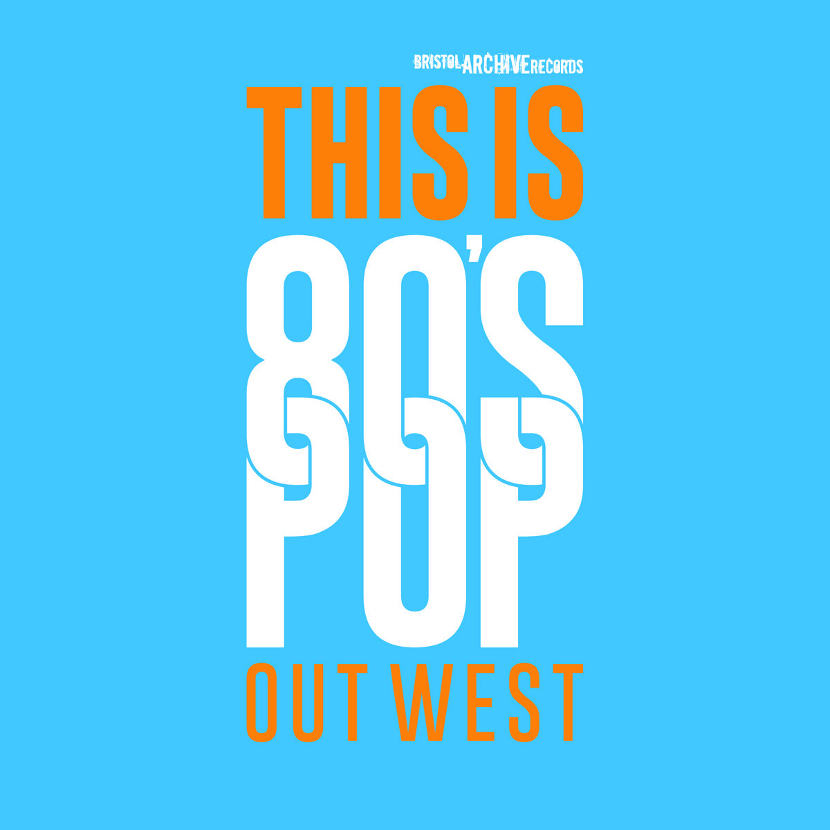 This Is 80's Pop (Out West) | Bristol Archive Records