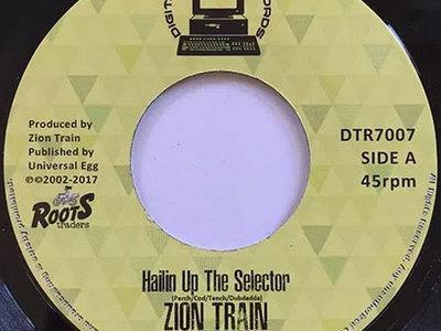 """Zion Train Feat Dubdadda """"Hailin Up The Selector"""" 7 inch vinyl main photo"""