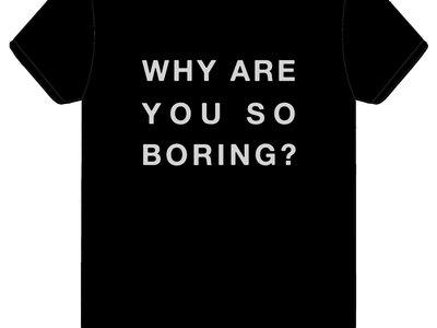 'Boring' T-shirt main photo
