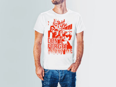 Don't Forget About Me T-shirt main photo