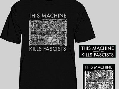 THIS MACHINE KILLS FASCISTS  T-SHIRT + Stickers main photo