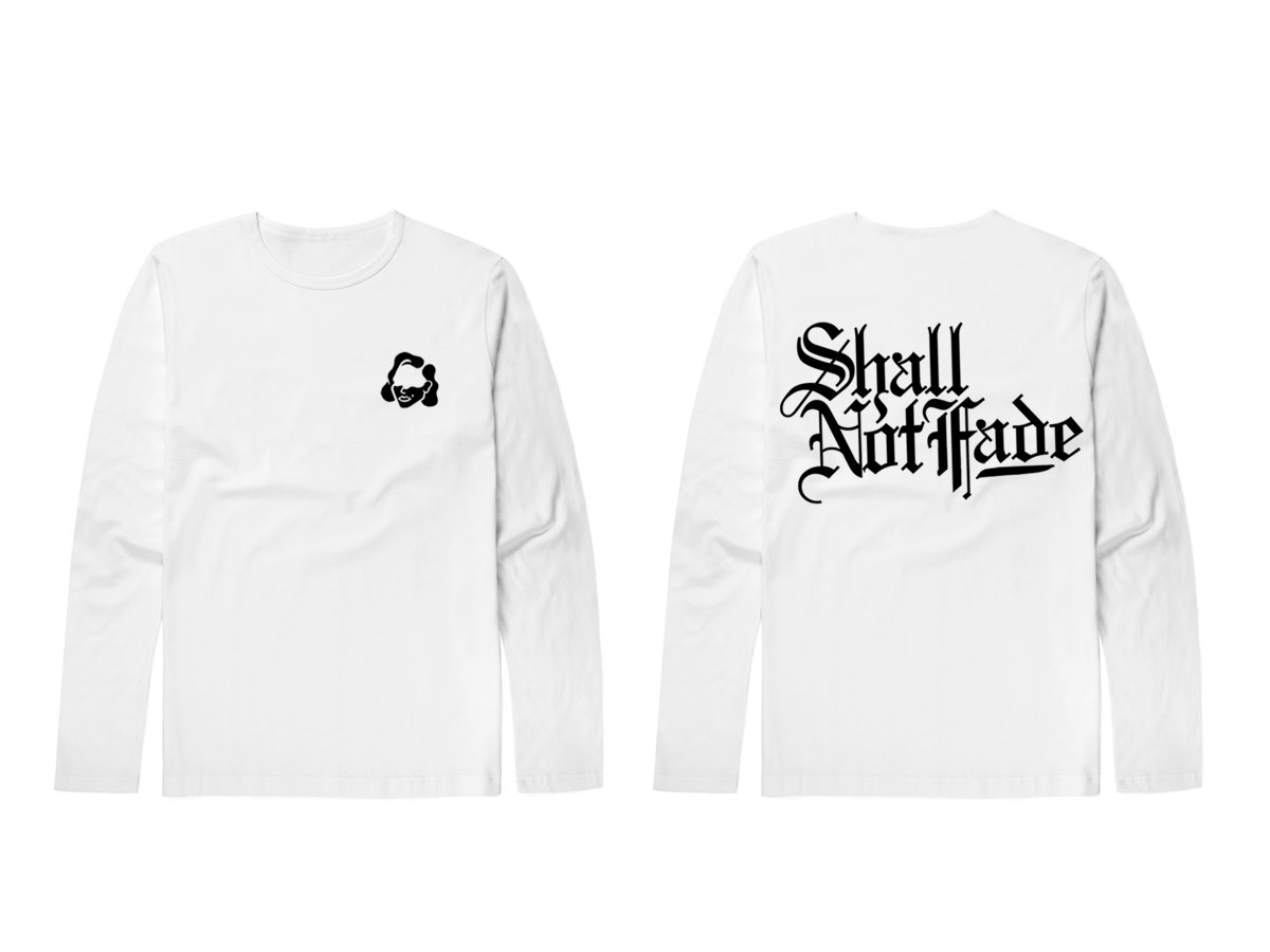 d34a5770 Shall Not Fade - Long Sleeve T-Shirt - Back & Front Print (White ...